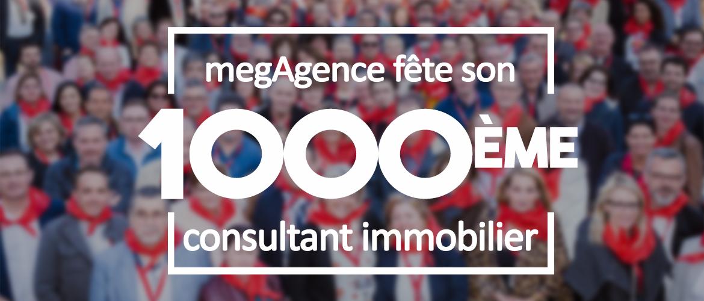 megAgence, ce sont désormais 1000 consultants immobiliers à votre service !